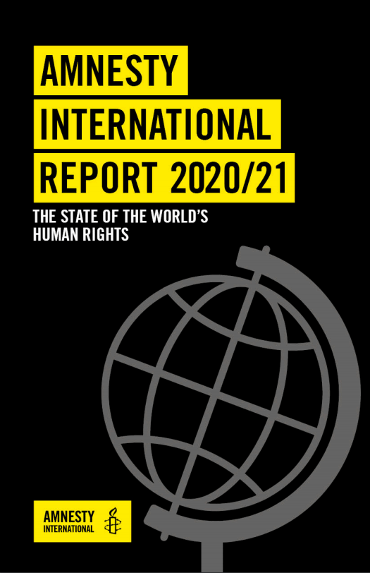 Amnesty International Report 2020/21 : The state of the world' s human rights